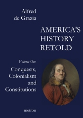 AMERICA'S HISTORY RETOLD Conquest, Colonialism and Constitutions