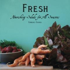 Fresh: Nourishing Salads for All Seasons