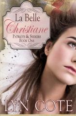 La Belle Christiane, Patriots & Seekers series, Book One