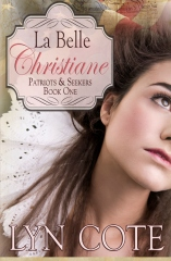 La Belle Christiane, Patriots & Seekers series, Book One