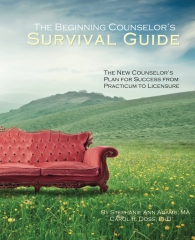 The Beginning Counselor's Survival Guide