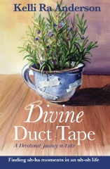 Divine Duct Tape: 2nd Edition