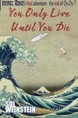 You Only Live Until You Die