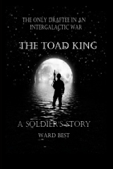 The Toad King: A Soldier's Story
