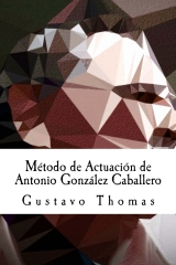 Método de Actuación de Antonio González Caballero