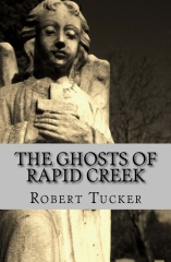 The Ghosts of Rapid Creek