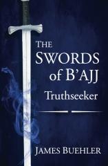 The Swords of B'ajj: Truthseeker