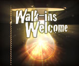 Walk-ins Welcome