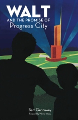 Walt and the Promise of Progress City