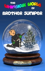 The Whimsical World of Brother Juniper - Empty-Grave Extended Edition