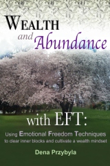 Wealth and Abundance with EFT (Emotional Freedom Techniques)