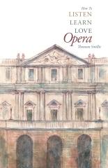 Listen, Learn, Love, Opera
