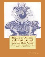 Return to Oneness with Spirit through Pan Gu Shen Gong