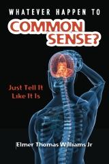 Whatever Happen To Common Sense?