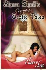 Shara Zhad's Complete Erotic Tales