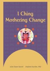 I Ching: Mothering Change
