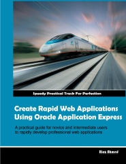 Create Rapid Web Applications Using Oracle Application Express