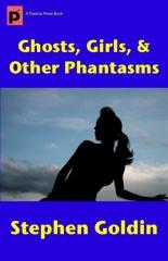 Ghosts, Girls, & Other Phantasms