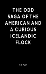 The Odd Saga of the American and a Curious Icelandic Flock