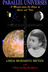 Parallel Universes, A Memoir from the Edges of Space and Time