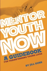 Mentor Youth Now - A Guidebook for Transforming Young Lives
