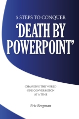 Five Steps to Conquer 'Death by PowerPoint'