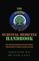 The Doom and Bloom(tm) Survival Medicine Handbook