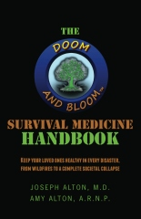 The Doom and Bloom(tm) Survival Medicine Handbook