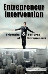 Entrepreneur Intervention: Triumphs & Failures of Entrepreneurs
