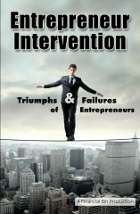 Entrepreneur Intervention: Triumphs & Failures of Entrepreneurs