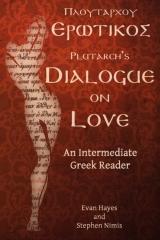 Plutarch's Dialogue on Love: An Intermediate Greek Reader