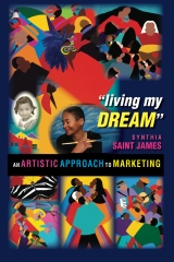 Living My Dream: An Artistic Approach to Marketing