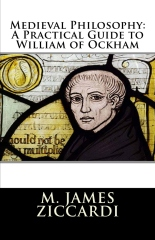Medieval Philosophy: A Practical Guide to William of Ockham