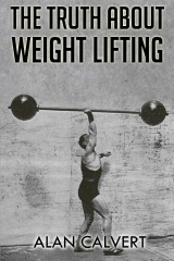 The Truth About Weight Lifting
