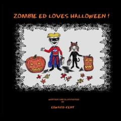 Zombie Ed Loves Halloween!