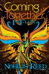 Coming Together: In Flux