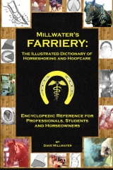 Millwater's Farriery: The Illustrated Dictionary of Horseshoeing and Hoofcare