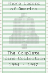 Phone Losers of America: The Complete Zine Collection