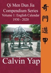 Qi Men Dun Jia Compendium Series Volume 1 - English Calendar 1930 - 2020