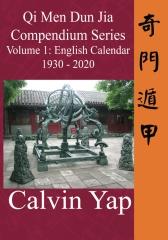 Qi Men Dun Jia Compendium Series Volume 1 - English Calendar 1930 - 2020