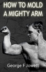 How to Mold a Mighty Arm