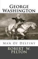 George Washington   Man of Destiny