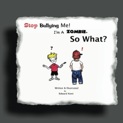 Stop Bullying Me! I'm A Zombie. So What?