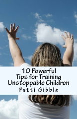10 Powerful Tips for Training Unstoppable Children
