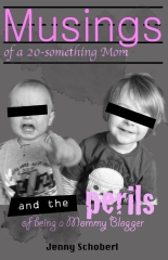 Musings of a 20-something Mom, and the perils of being a Mommy Blogger