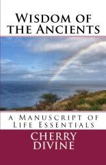 Wisdom of the Ancients:A Manuscript of Life Essentials