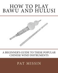 How to Play Bawu and Hulusi
