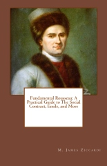 Fundamental Rousseau: A Practical Guide to The Social Contract, Emile, and More