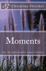 Moments for the Spiritually Aware Parent