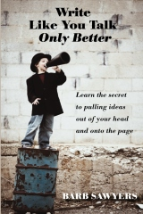 Write Like You Talk--Only Better
